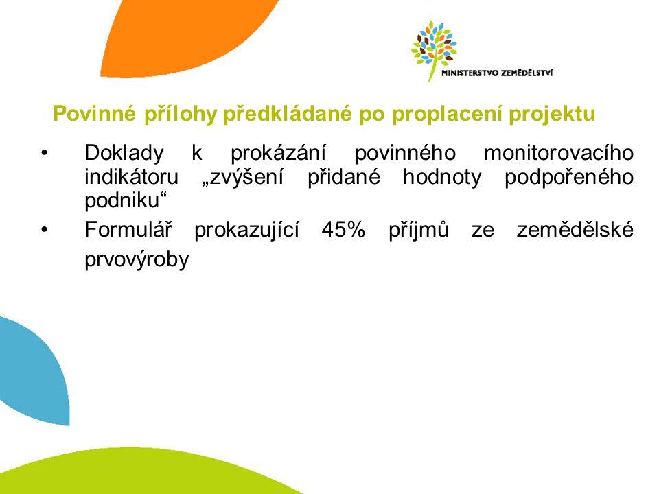 """Povinné přílohy předkládané po proplacení projektu Doklady k prokázání povinného monitorovacího indikátoru """"zvýšení přidané hodnoty podpořeného podnik"""