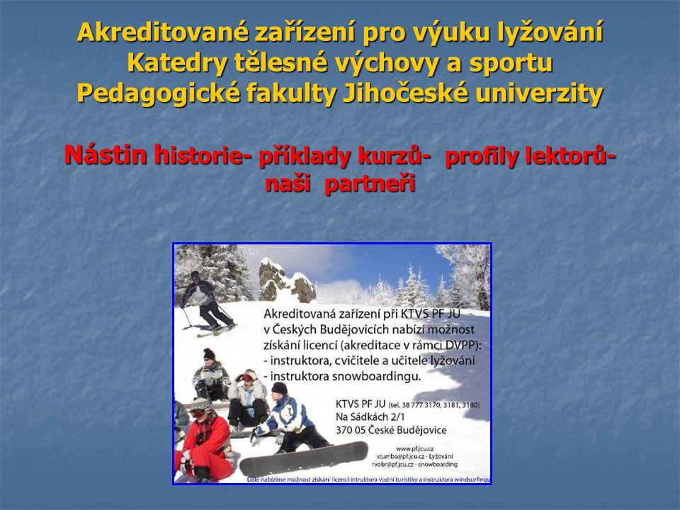 Stručná historie a základní informace o AZ lyžování KTVS PF JU Č.