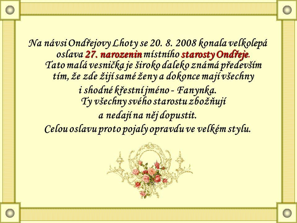 27.narozeninstarosty Ondřeje Na návsi Ondřejovy Lhoty se 20.