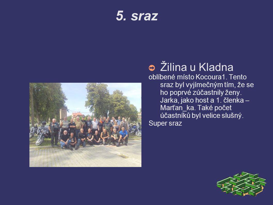 4. sraz ➲ 4. sraz byl v Orlové zorganizoval ho kamarád Majk s kolektivem.