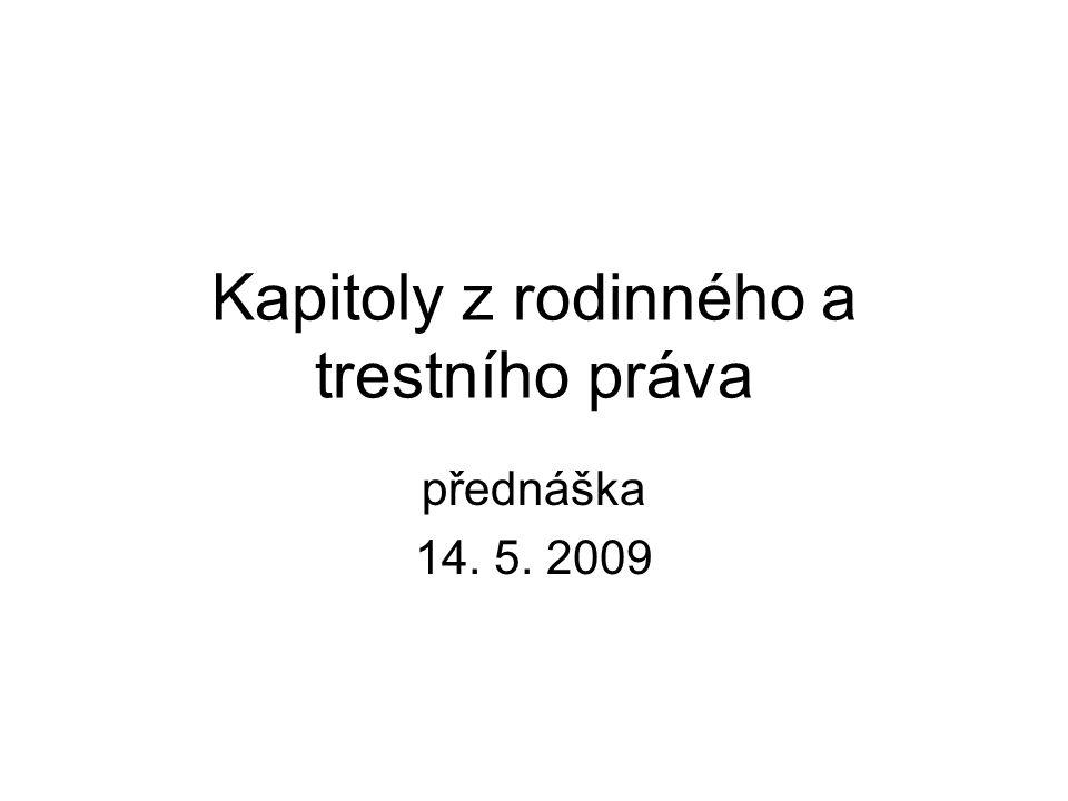 Soudnictví ve věcech mládeže Nastudovat - 218/2003 Sb., zákon o soudnictví ve věcech mládeže!!.