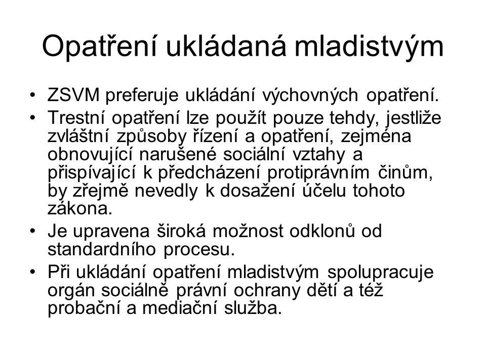 Opatření ukládaná mladistvým ZSVM preferuje ukládání výchovných opatření. Trestní opatření lze použít pouze tehdy, jestliže zvláštní způsoby řízení a