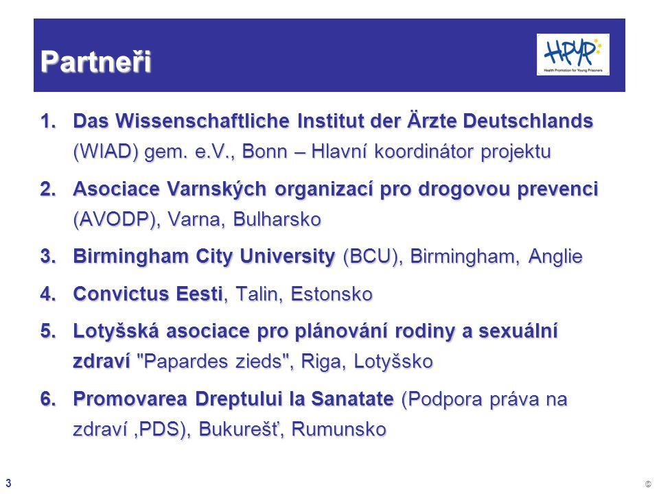 3 © Partneři 1.Das Wissenschaftliche Institut der Ärzte Deutschlands (WIAD) gem. e.V., Bonn – Hlavní koordinátor projektu 2.Asociace Varnských organiz