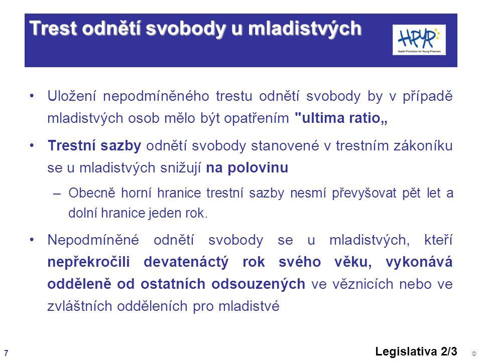 7 © Trest odnětí svobody u mladistvých Uložení nepodmíněného trestu odnětí svobody by v případě mladistvých osob mělo být opatřením