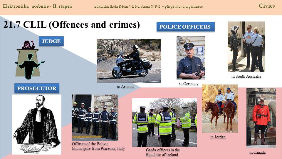 21.7 CLIL (Offences and crimes) Elektronická učebnice - II. stupeň Základní škola Děčín VI, Na Stráni 879/2 – příspěvková organizace Civics JUDGE POLI