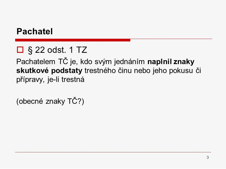 Pachatel  § 22 odst.