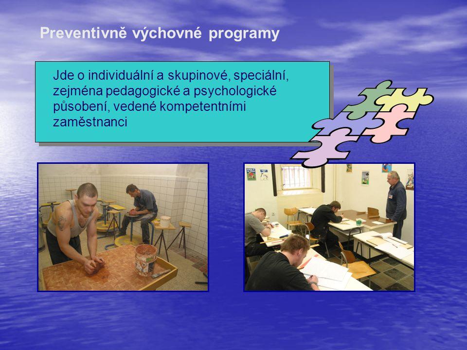 Preventivně výchovné programy Jde o individuální a skupinové, speciální, zejména pedagogické a psychologické působení, vedené kompetentními zaměstnanc