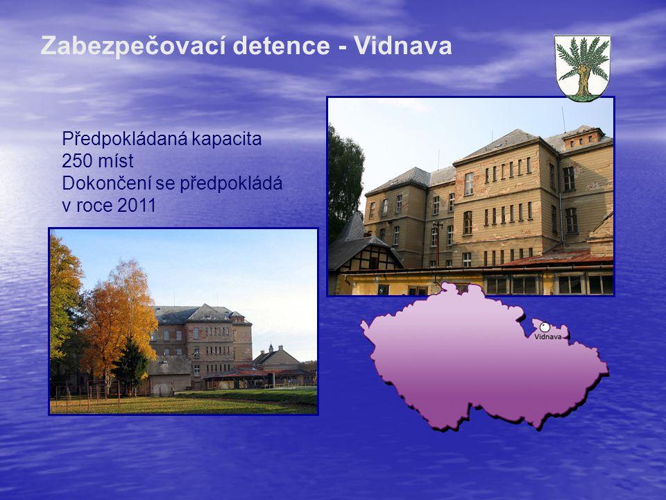 Předpokládaná kapacita 250 míst Dokončení se předpokládá v roce 2011 Zabezpečovací detence - Vidnava