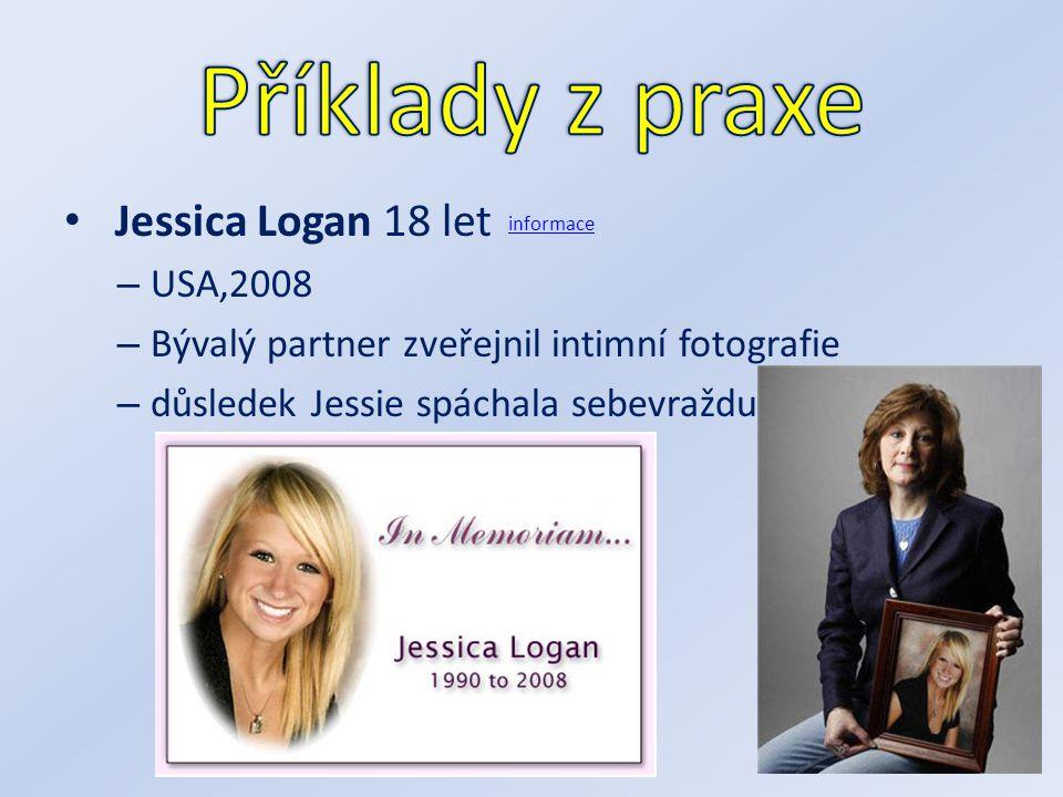 Jessica Logan 18 let – USA,2008 – Bývalý partner zveřejnil intimní fotografie – důsledek Jessie spáchala sebevraždu informace