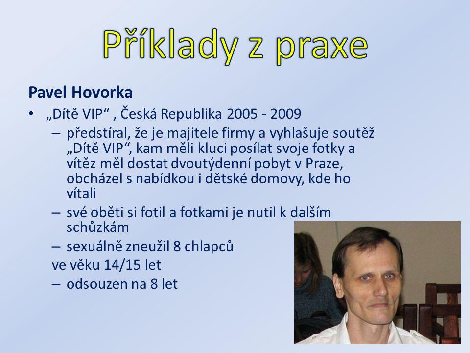 """Pavel Hovorka """"Dítě VIP"""", Česká Republika 2005 - 2009 – předstíral, že je majitele firmy a vyhlašuje soutěž """"Dítě VIP"""", kam měli kluci posílat svoje f"""