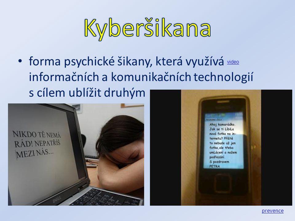 forma psychické šikany, která využívá informačních a komunikačních technologií s cílem ublížit druhým prevence video