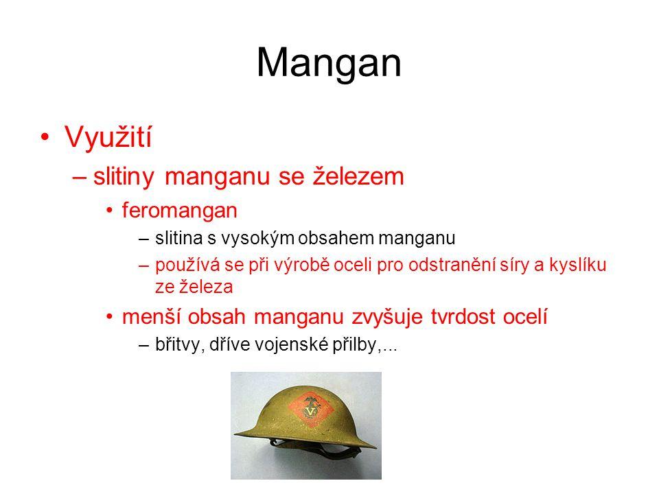 Mangan Využití –slitiny manganu se železem feromangan –slitina s vysokým obsahem manganu –používá se při výrobě oceli pro odstranění síry a kyslíku ze
