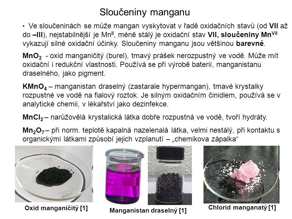 Sloučeniny manganu Ve sloučeninách se může mangan vyskytovat v řadě oxidačních stavů (od VII až do –III), nejstabilnější je Mn II, méně stálý je oxida
