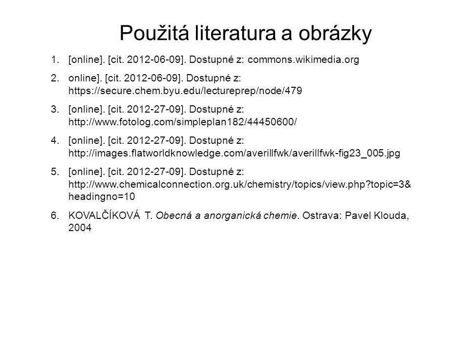 Použitá literatura a obrázky 1.[online]. [cit. 2012-06-09]. Dostupné z: commons.wikimedia.org 2.online]. [cit. 2012-06-09]. Dostupné z: https://secure