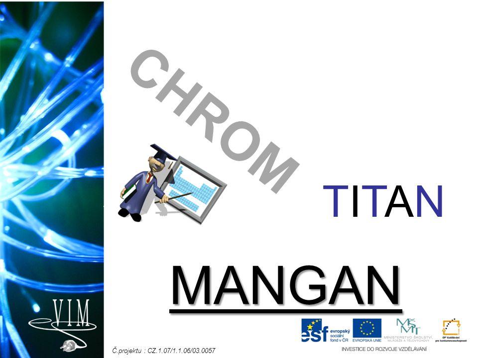 Č.projektu : CZ.1.07/1.1.06/03.0057 CHROM MANGAN TITANTITAN