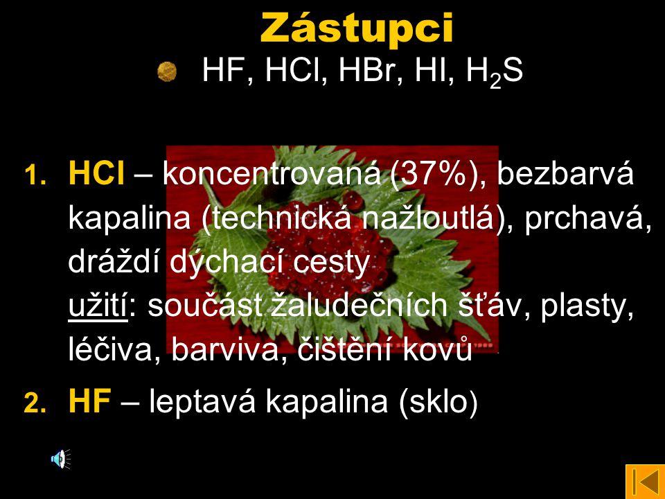 Zástupci HF, HCl, HBr, HI, H2SH2S 1.