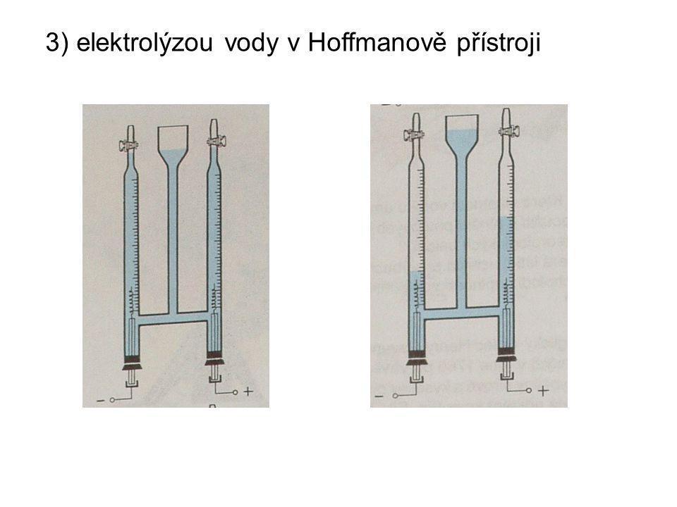 3) elektrolýzou vody v Hoffmanově přístroji