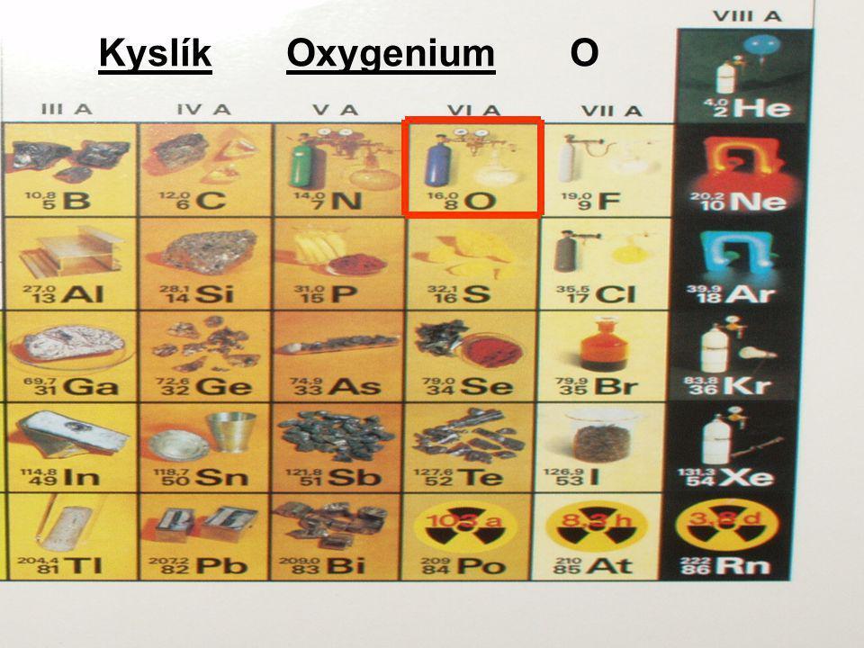 Kyslík Oxygenium O