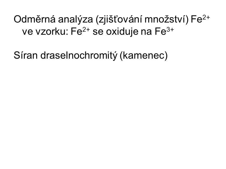 Odměrná analýza (zjišťování množství) Fe 2+ ve vzorku: Fe 2+ se oxiduje na Fe 3+ Síran draselnochromitý (kamenec)