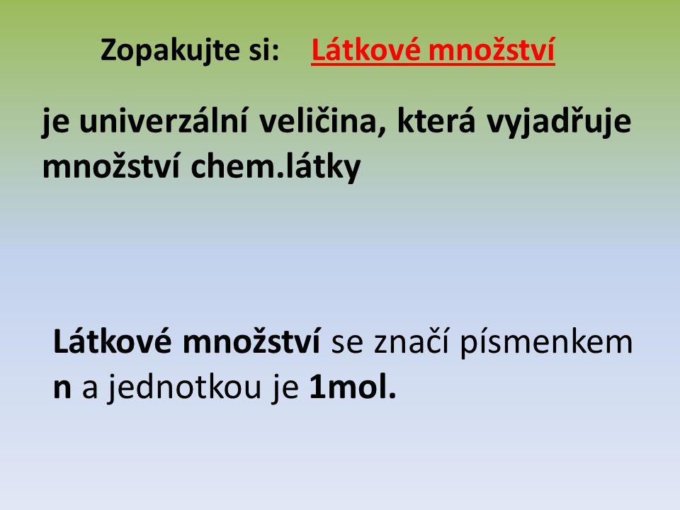 Hmotnost jednoho molu látky vyjadřuje molární hmotnost M.