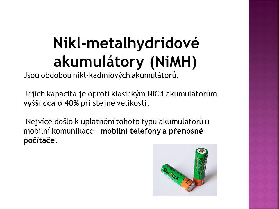 Nikl-metalhydridové akumulátory (NiMH) Jsou obdobou nikl-kadmiových akumulátorů.