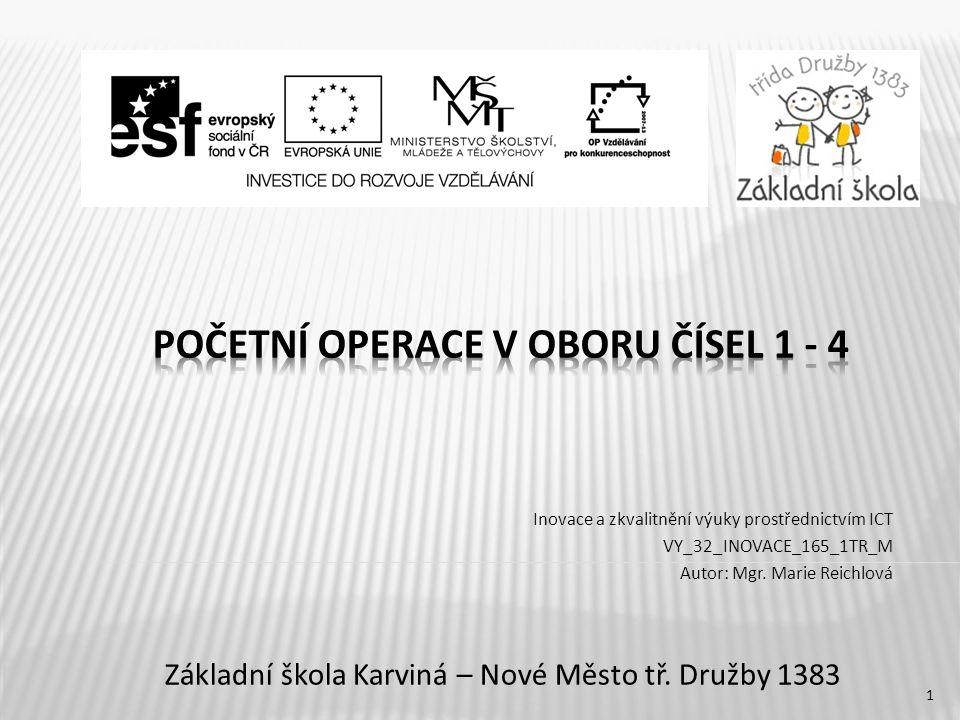 Inovace a zkvalitnění výuky prostřednictvím ICT VY_32_INOVACE_165_1TR_M Autor: Mgr.
