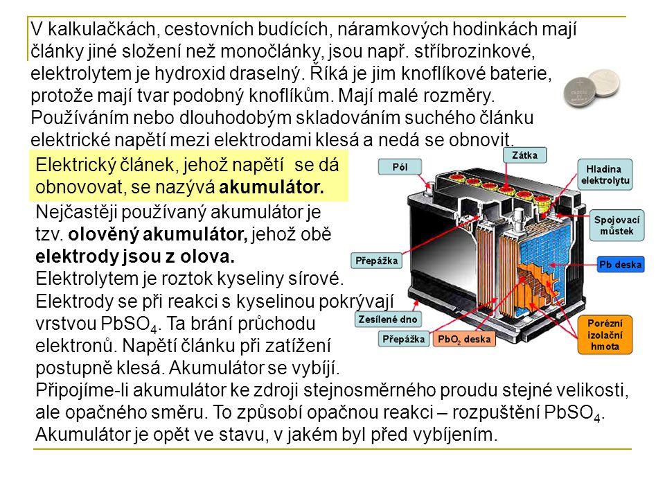 Elektrické napětí jednoho článku nabitého akumulátoru je asi 2,4 V.
