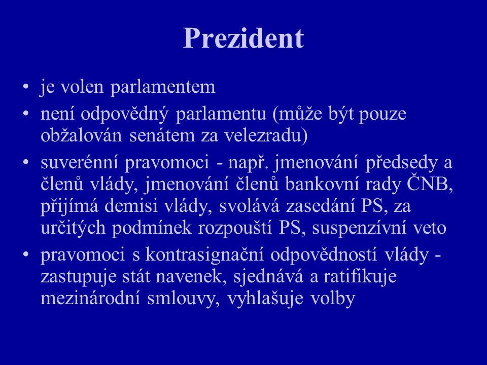 Prezident je volen parlamentem není odpovědný parlamentu (může být pouze obžalován senátem za velezradu) suverénní pravomoci - např. jmenování předsed