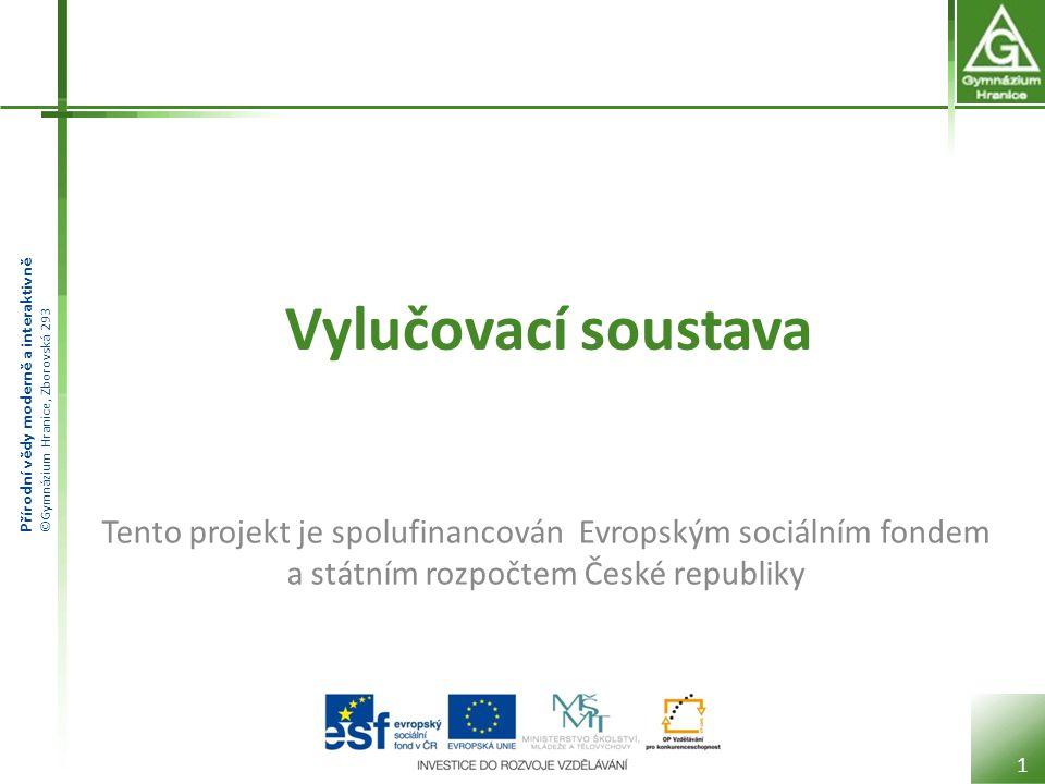 Přírodní vědy moderně a interaktivně ©Gymnázium Hranice, Zborovská 293 Vylučovací soustava 1 Tento projekt je spolufinancován Evropským sociálním fond