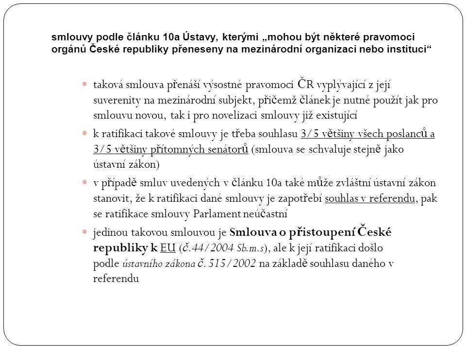 """smlouvy podle článku 10a Ústavy, kterými """"mohou být některé pravomoci orgánů České republiky přeneseny na mezinárodní organizaci nebo instituci"""" takov"""