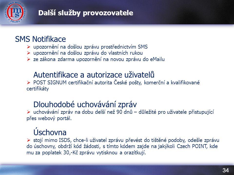 34 Další služby provozovatele SMS Notifikace  upozornění na došlou zprávu prostřednictvím SMS  upozornění na došlou zprávu do vlastních rukou  ze z