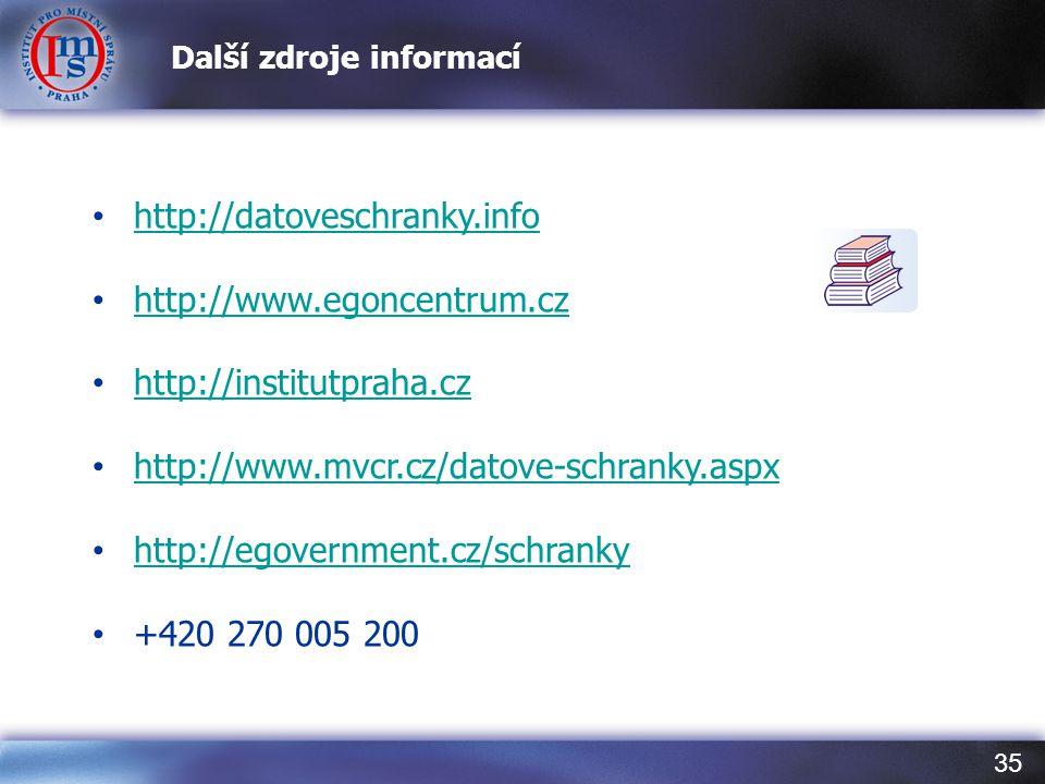 35 Další zdroje informací http://datoveschranky.info http://www.egoncentrum.cz http://institutpraha.cz http://www.mvcr.cz/datove-schranky.aspx http://