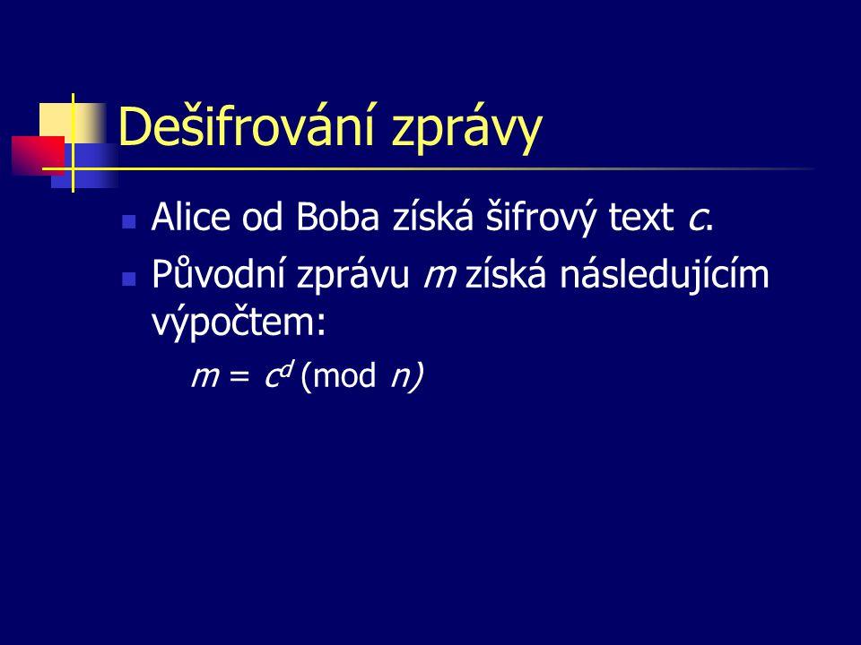 Dešifrování zprávy Alice od Boba získá šifrový text c. Původní zprávu m získá následujícím výpočtem: m = c d (mod n)