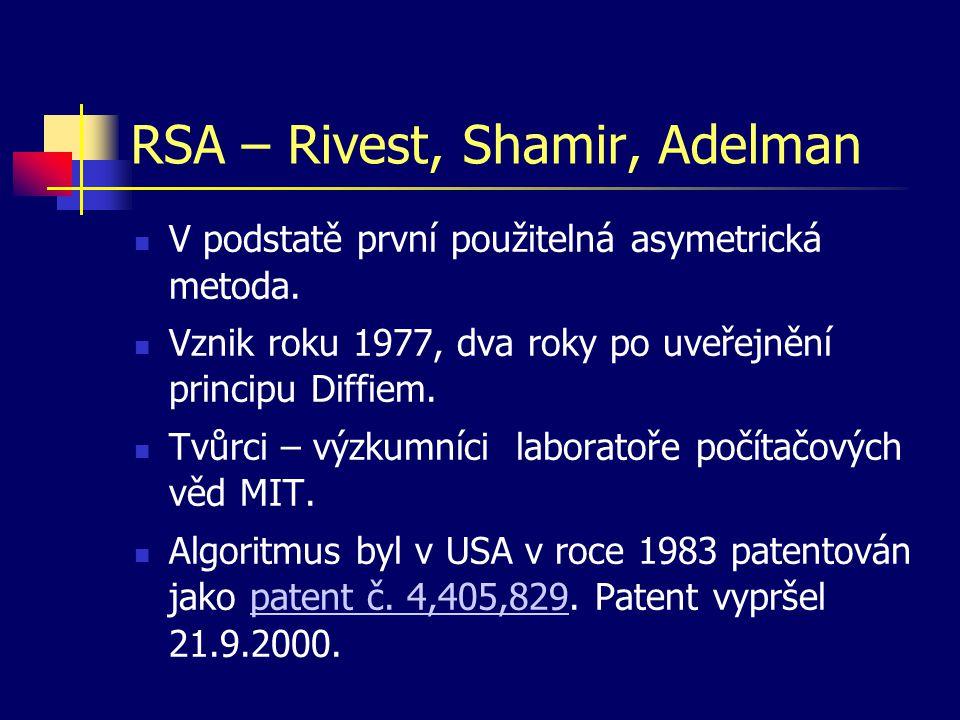 RSA – Rivest, Shamir, Adelman V podstatě první použitelná asymetrická metoda. Vznik roku 1977, dva roky po uveřejnění principu Diffiem. Tvůrci – výzku