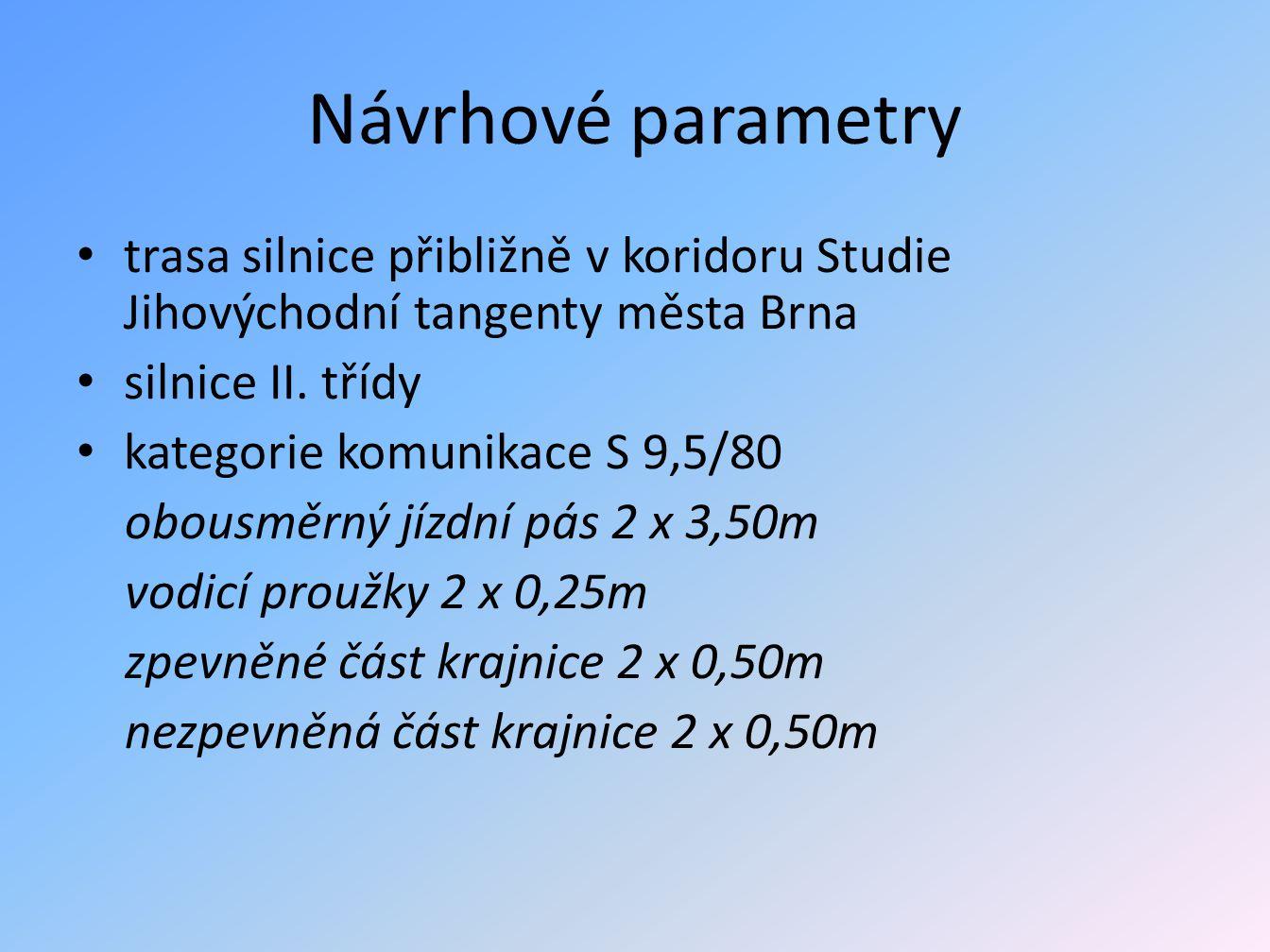Návrhové parametry trasa silnice přibližně v koridoru Studie Jihovýchodní tangenty města Brna silnice II.