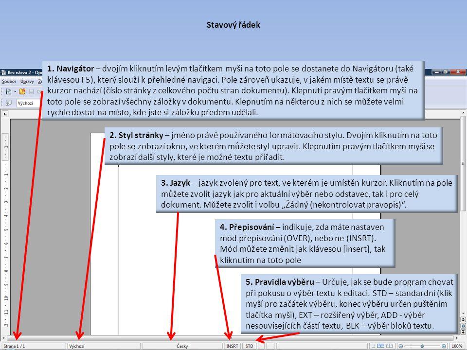 Stavový řádek 2. Styl stránky – jméno právě používaného formátovacího stylu. Dvojím kliknutím na toto pole se zobrazí okno, ve kterém můžete styl upra