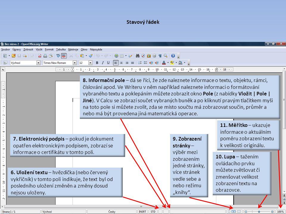 Stavový řádek 6. Uložení textu – hvězdička (nebo červený vykřičník) v tomto poli indikuje, že text byl od posledního uložení změněn a změny dosud nejs