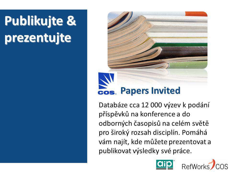 Publikujte & prezentujte Papers Invited Databáze cca 12 000 výzev k podání příspěvků na konference a do odborných časopisů na celém světě pro široký rozsah disciplín.