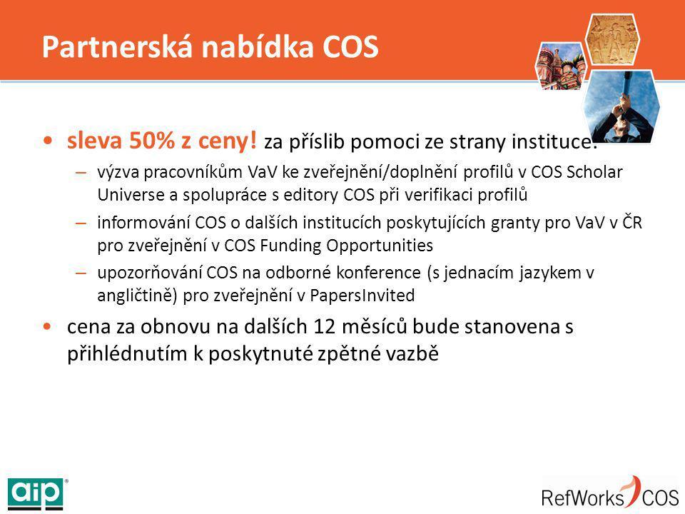 Partnerská nabídka COS sleva 50% z ceny! za příslib pomoci ze strany instituce: – výzva pracovníkům VaV ke zveřejnění/doplnění profilů v COS Scholar U