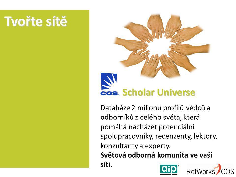 Scholar Universe Tvořte sítě Databáze 2 milionů profilů vědců a odborníků z celého světa, která pomáhá nacházet potenciální spolupracovníky, recenzenty, lektory, konzultanty a experty.