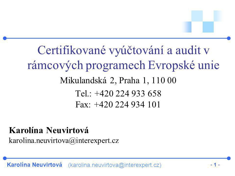 Karolína Neuvirtová (karolina.neuvirtova@interexpert.cz) - 1 - Certifikované vyúčtování a audit v rámcových programech Evropské unie Mikulandská 2, Pr