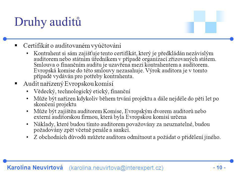 Karolína Neuvirtová (karolina.neuvirtova@interexpert.cz) - 10 - Druhy auditů  Certifikát o auditovaném vyúčtování Kontrahent si sám zajišťuje tento c
