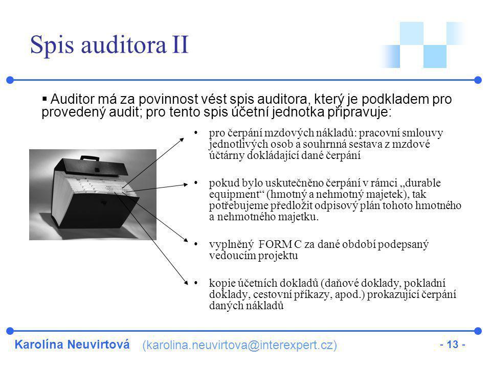 Karolína Neuvirtová (karolina.neuvirtova@interexpert.cz) - 13 - Spis auditora II pro čerpání mzdových nákladů: pracovní smlouvy jednotlivých osob a so