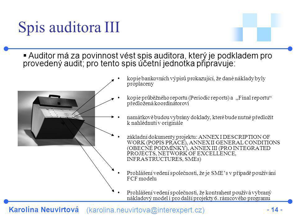 Karolína Neuvirtová (karolina.neuvirtova@interexpert.cz) - 14 - Spis auditora III kopie bankovních výpisů prokazující, že dané náklady byly proplaceny