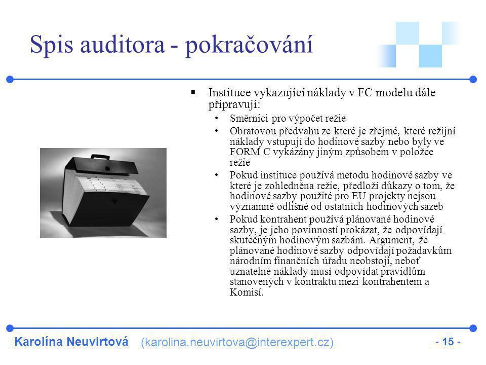 Karolína Neuvirtová (karolina.neuvirtova@interexpert.cz) - 15 - Spis auditora - pokračování  Instituce vykazující náklady v FC modelu dále připravují