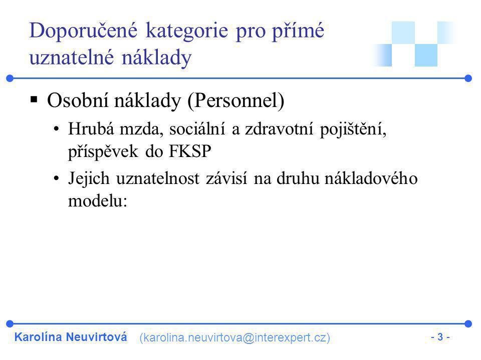 Karolína Neuvirtová (karolina.neuvirtova@interexpert.cz) - 3 - Doporučené kategorie pro přímé uznatelné náklady  Osobní náklady (Personnel) Hrubá mzd