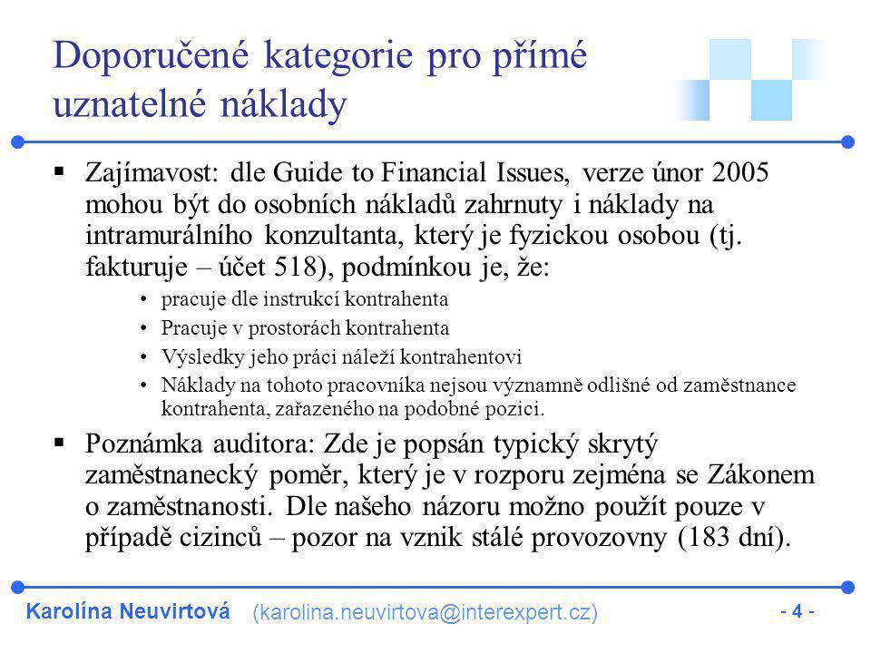 Karolína Neuvirtová (karolina.neuvirtova@interexpert.cz) - 4 - Doporučené kategorie pro přímé uznatelné náklady  Zajímavost: dle Guide to Financial I