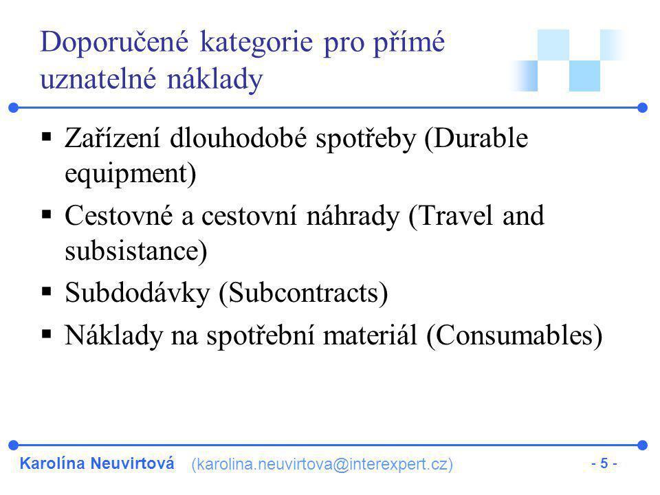 Karolína Neuvirtová (karolina.neuvirtova@interexpert.cz) - 5 - Doporučené kategorie pro přímé uznatelné náklady  Zařízení dlouhodobé spotřeby (Durabl