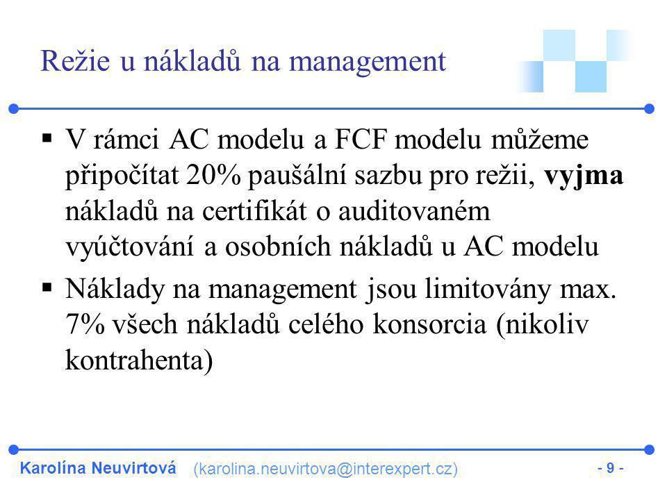 Karolína Neuvirtová (karolina.neuvirtova@interexpert.cz) - 9 - Režie u nákladů na management  V rámci AC modelu a FCF modelu můžeme připočítat 20% pa