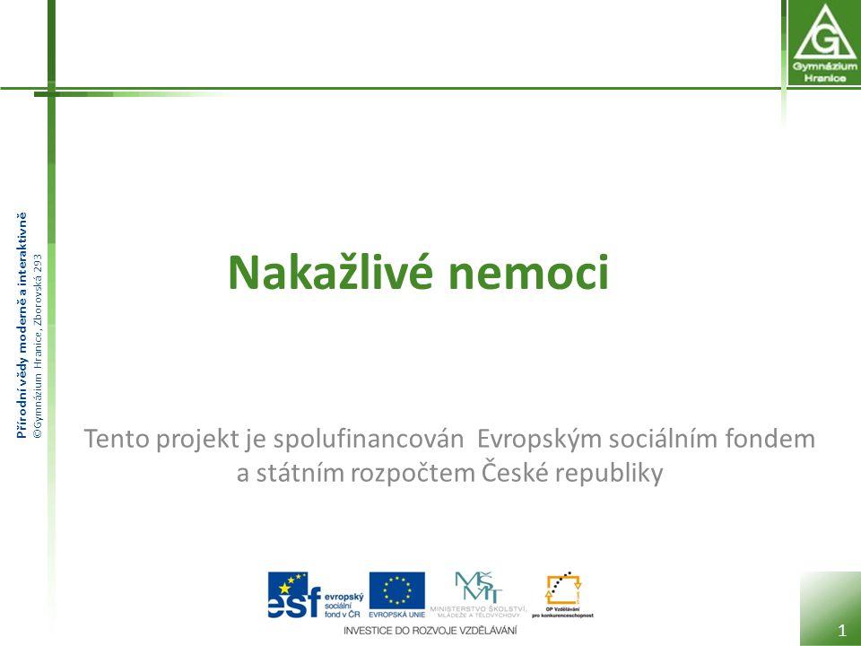 Přírodní vědy moderně a interaktivně ©Gymnázium Hranice, Zborovská 293 Bakterie 12